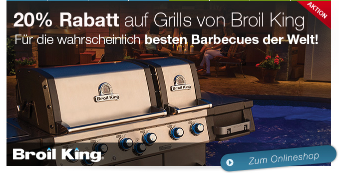 grill aktion mai gasgrill broil king brack 20 prozente